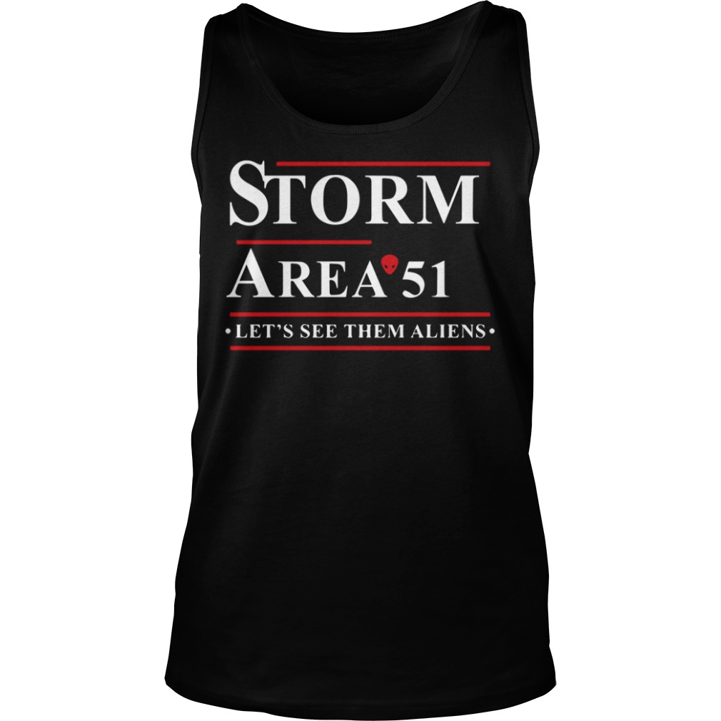Storm Area 51 Lets See Them Aliens Tank Top
