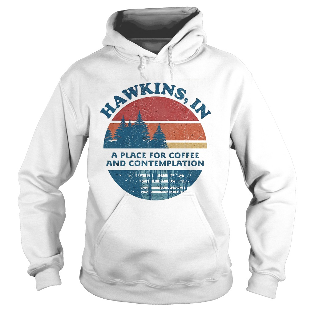 Sunset Vintage Hawkins In A Place For Coffee And Contemplation Hoodie