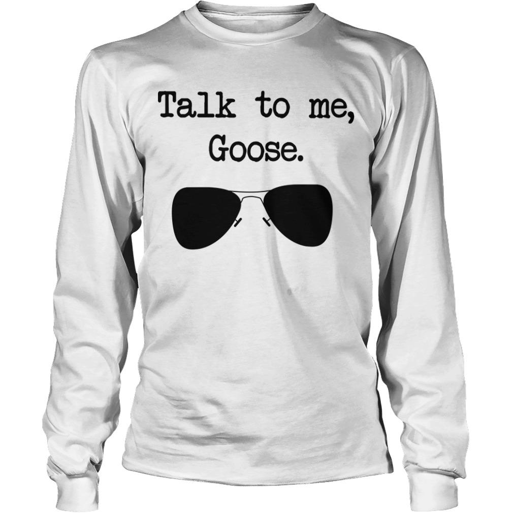 Talk To Me Goose Longsleeve Tee