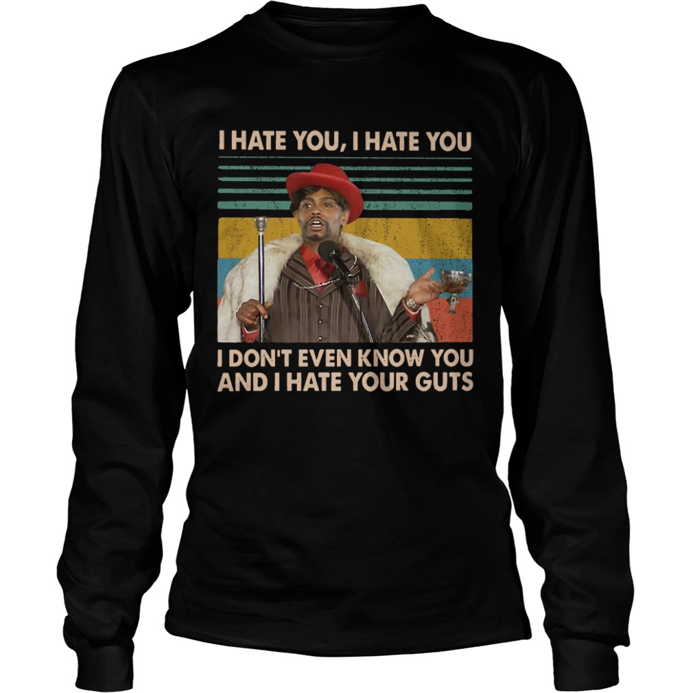 Vintage Dave Chappelle I Hate You I Don't Even Know You And I Hate Your Guts Longsleeve Tee