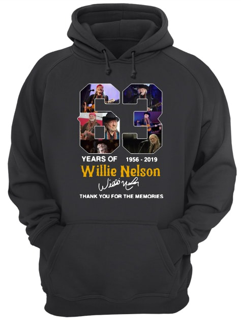63 Years Of Willie Nelson 1956 2019 Thank You For The Memories Hoodie