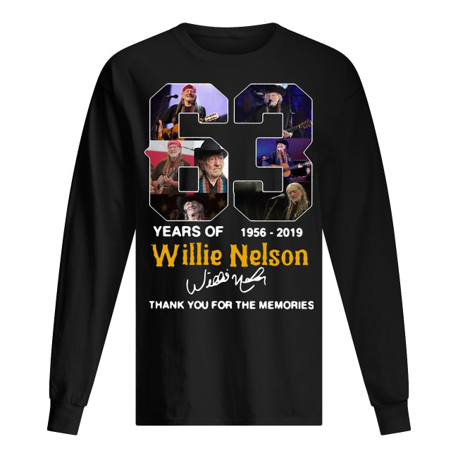 63 Years Of Willie Nelson 1956 2019 Thank You For The Memories Longsleeve Tee