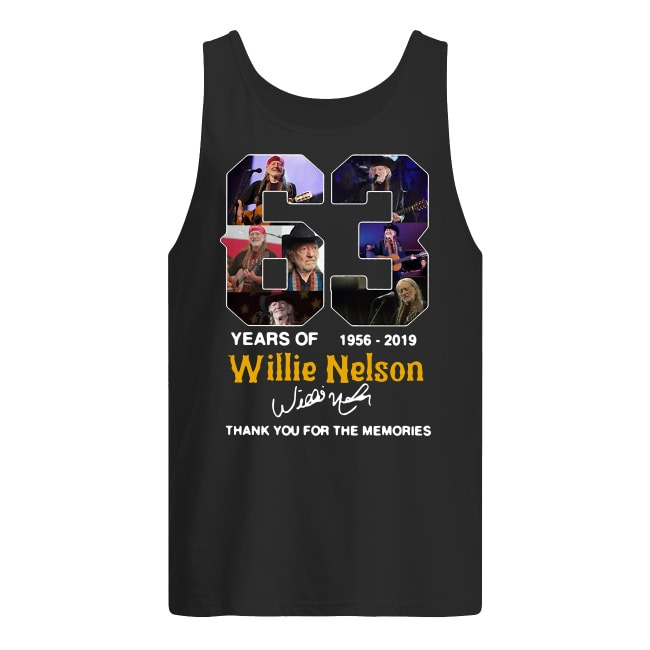 63 Years Of Willie Nelson 1956 2019 Thank You For The Memories Tank Top
