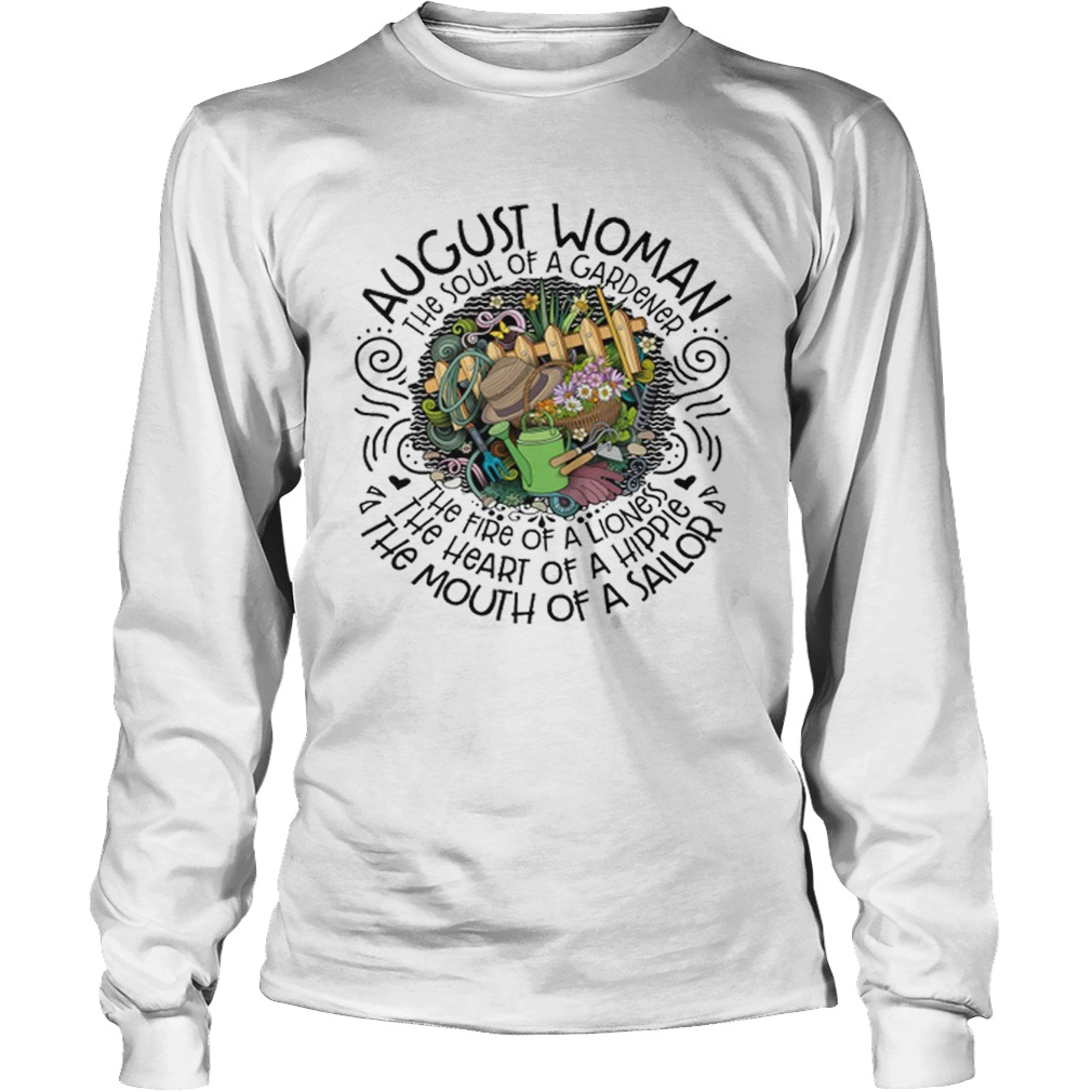 August Woman The Soul Of A Gardener The Fire Of A Lioness Longsleeve Tee