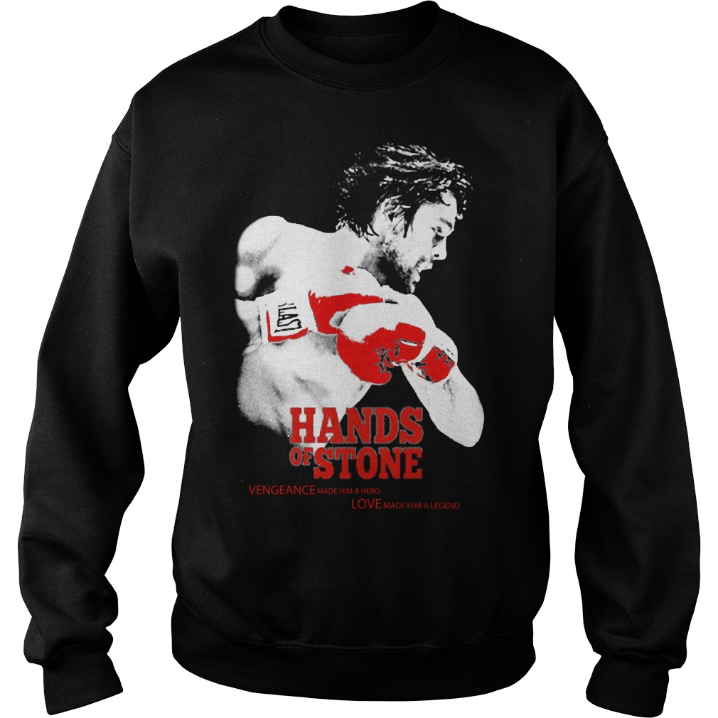 Hands Of Stone Vengeance Made Him A Hero Love Made Him Legend Sweater