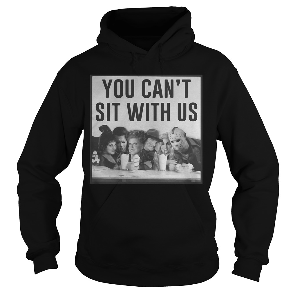 Horror Movie And Hocus Pocus You Can't Sit With Us Hoodie