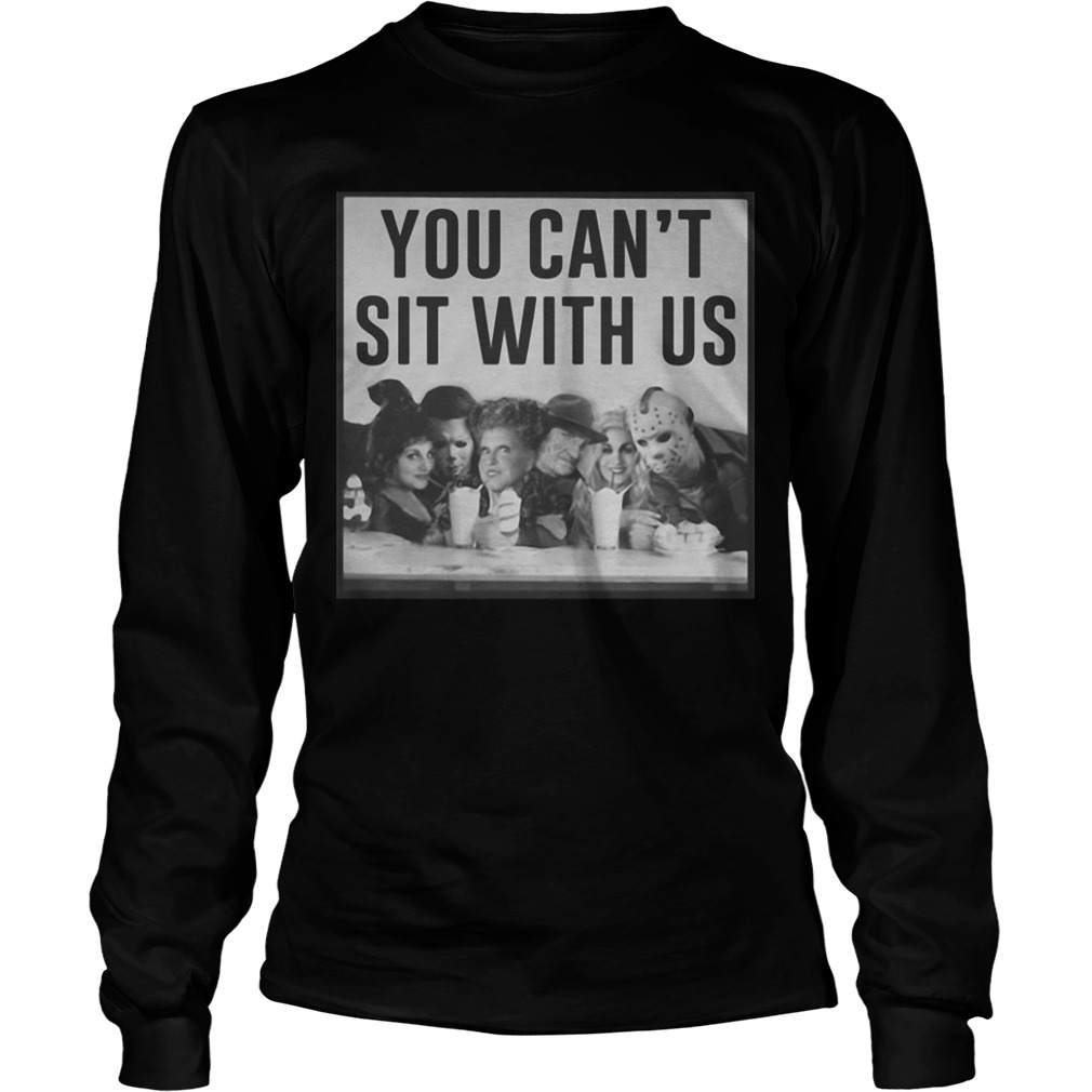 Horror Movie And Hocus Pocus You Can't Sit With Us Longsleeve Tee