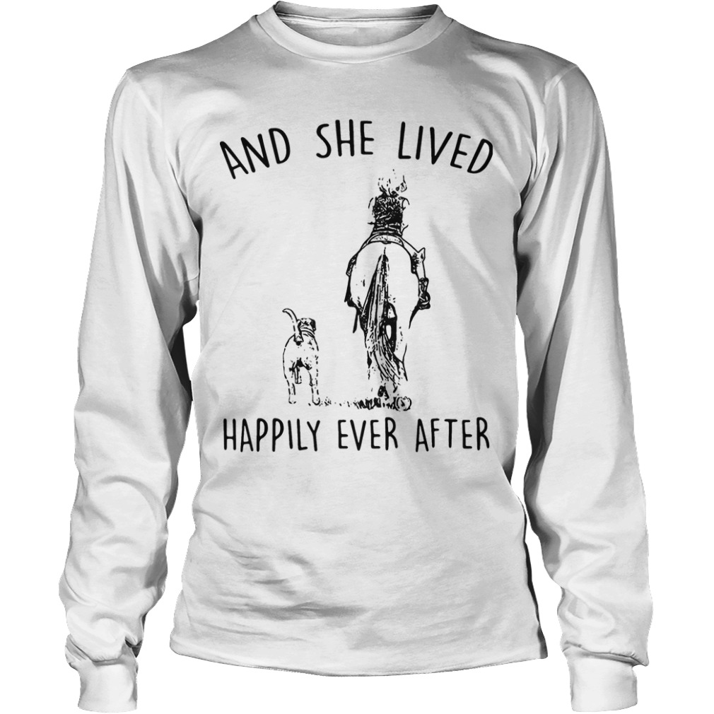 Horse And Dog And She Lived Happily Ever After Longsleeve Tee