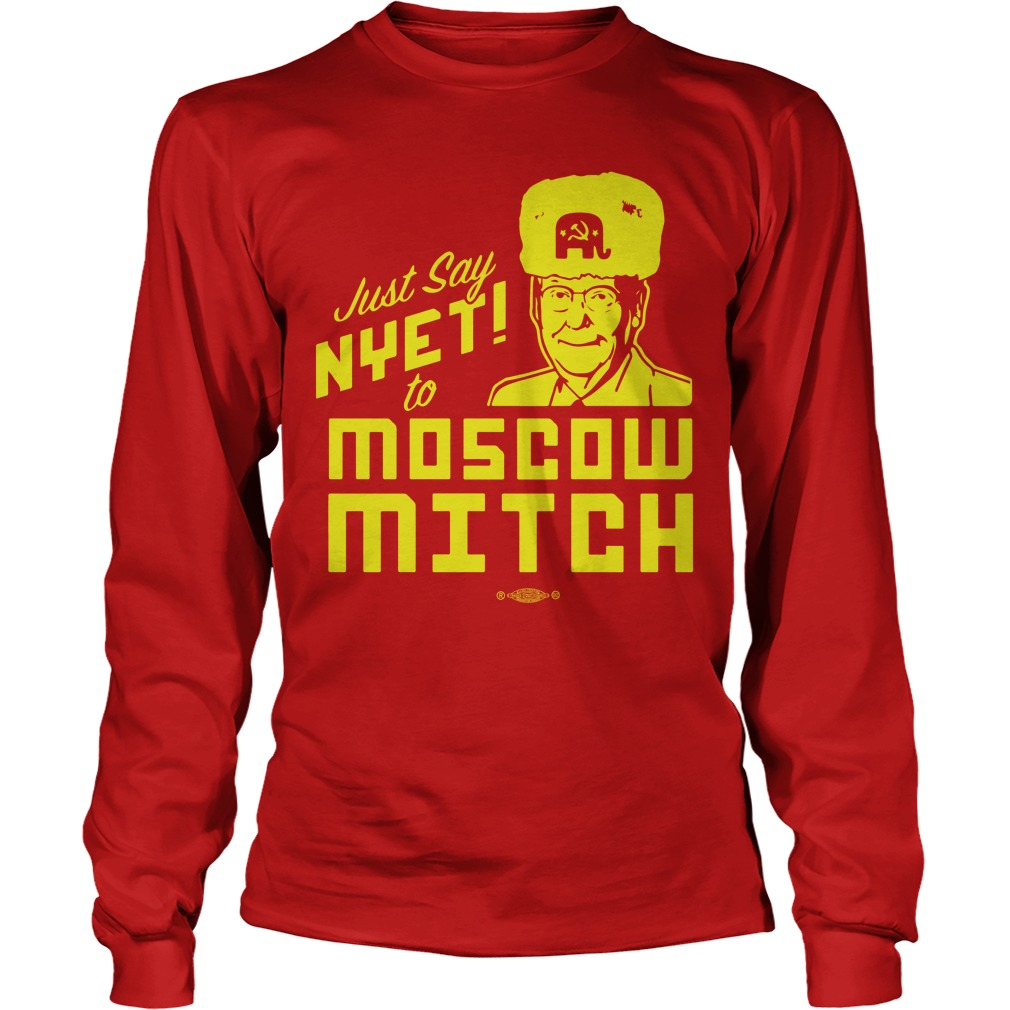 Just Say Nyet To Moscow Mitch Tee Longsleeve Tee