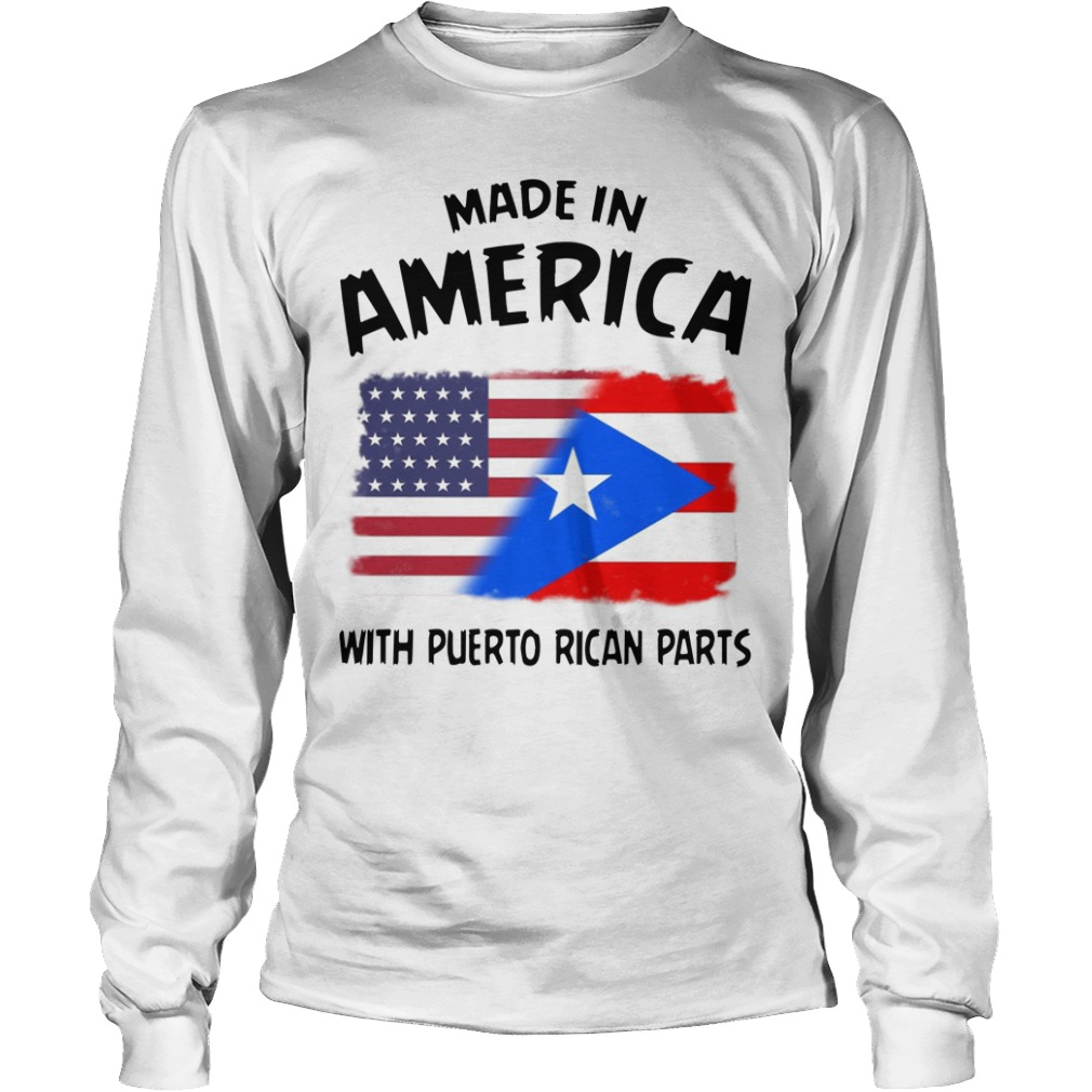 Made In America With Puerto Rican Parts Longsleeve Tee