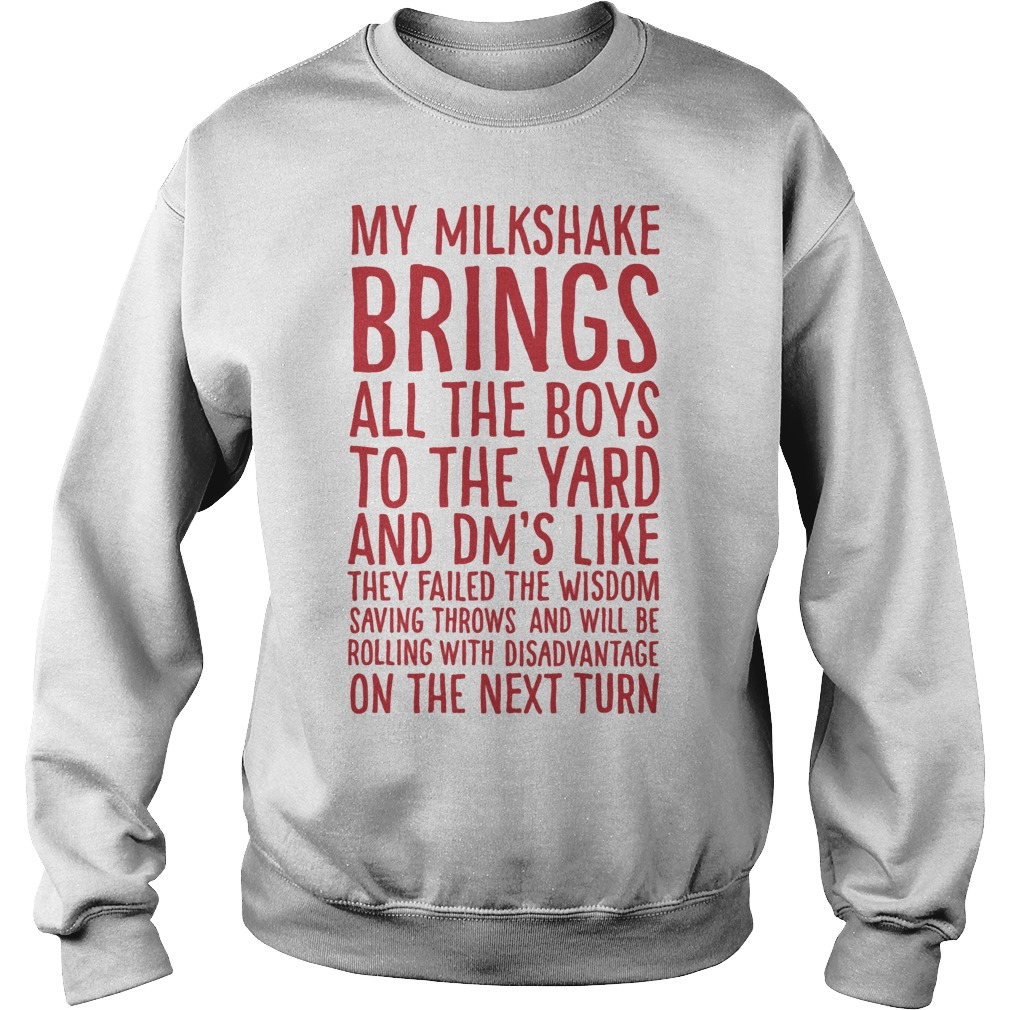 My Milkshake Brings All The Boys To The Yard And Dm's Like They Failed Sweater