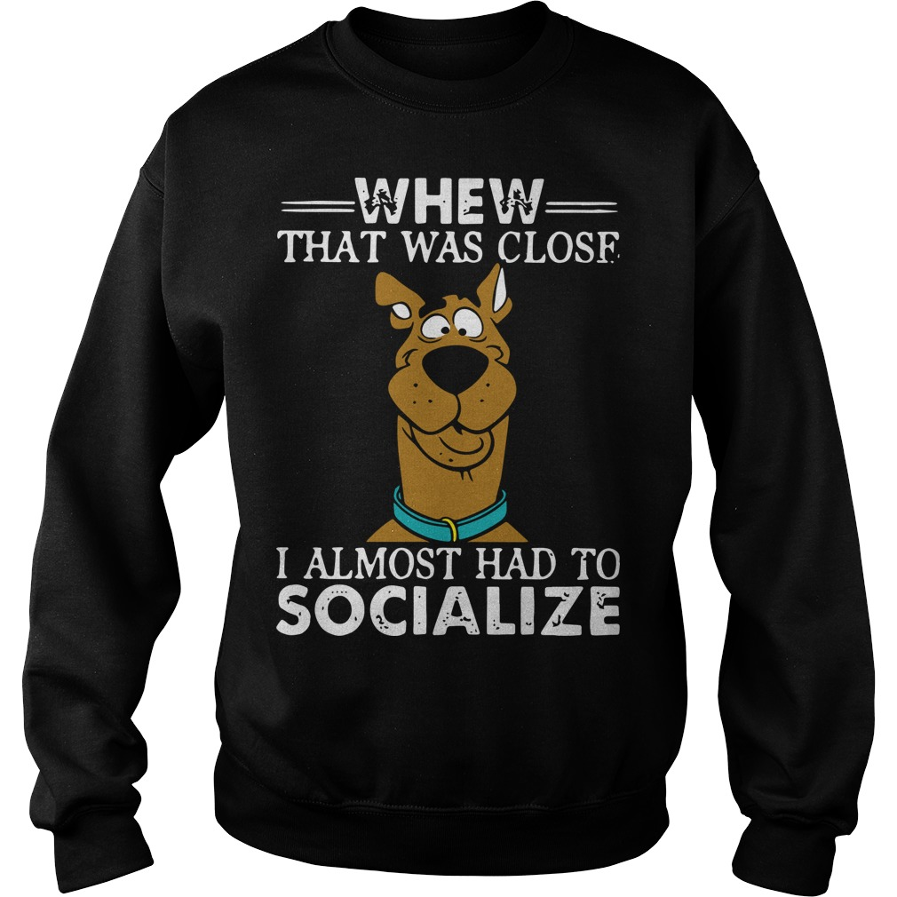 Scooby Doo Whew That Was Close I Almost Had To Socialize Sweater