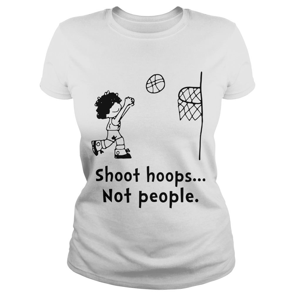 Shoot Hoops Not People Ladies Shirt