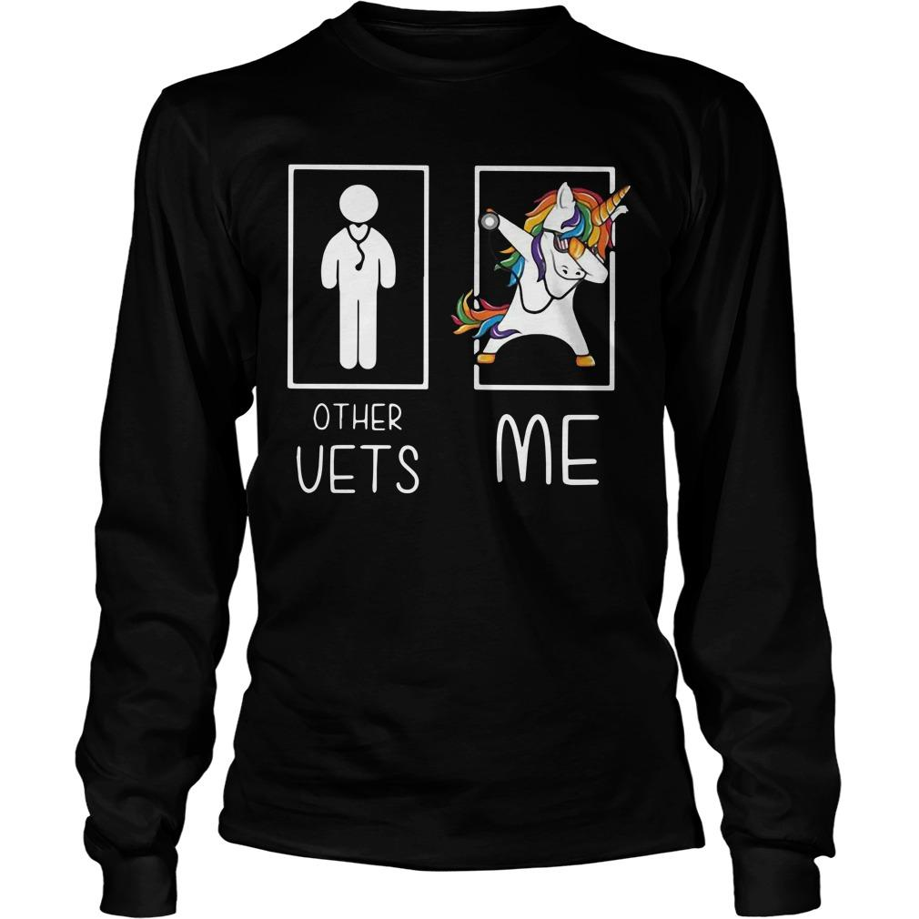 Unicorn Dabbing Other Vets Me Longsleeve