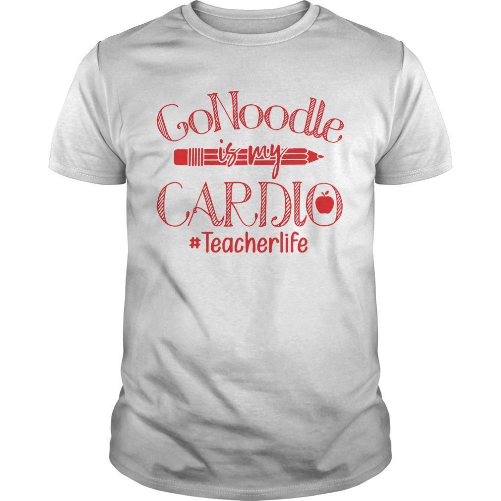 Gonoodle Is My Cardio #teacherlife Shirt
