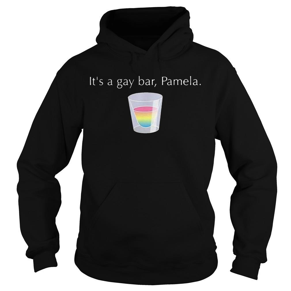 It's A Gay Bar Pamela Hoodie
