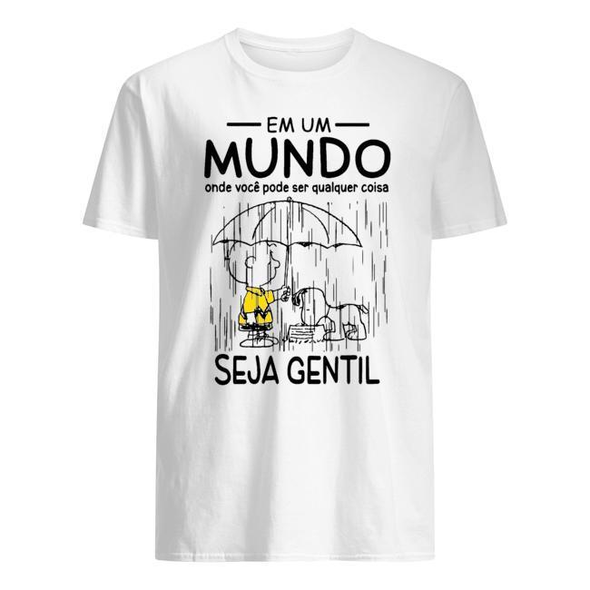 Snoopy And Charlie Em Um Mundo Onde Voce Pode Ser Qualquer Coisa Shirt