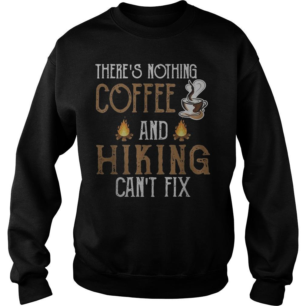 There's Nothing Coffee And Hiking Can't Fix Sweater
