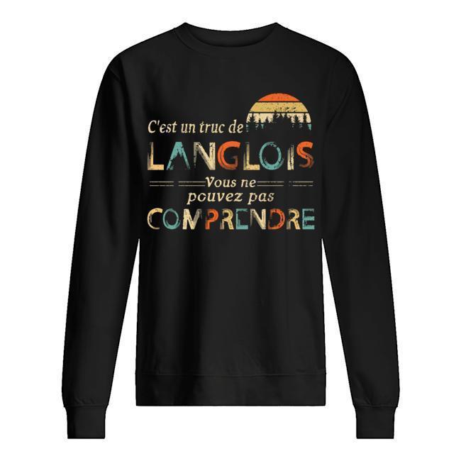 Vintage C'est Un Truc De Langlois Vouse Ne Pouvez Pas Comprendre Sweater