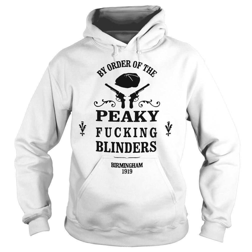 By Order Of The Peaky Fucking Blinders Birmingham 1919 Hoodie