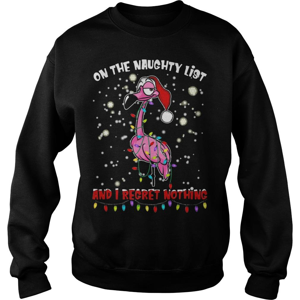 Flamingo On The Naughty List And I Regret Nothing Shirt
