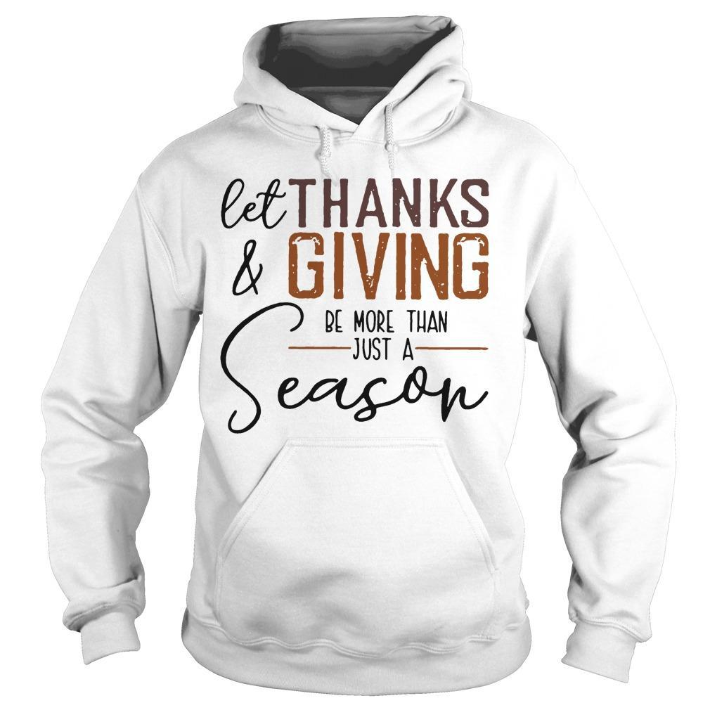 Let Thanks And Giving Be More Than Just A Season Hoodie