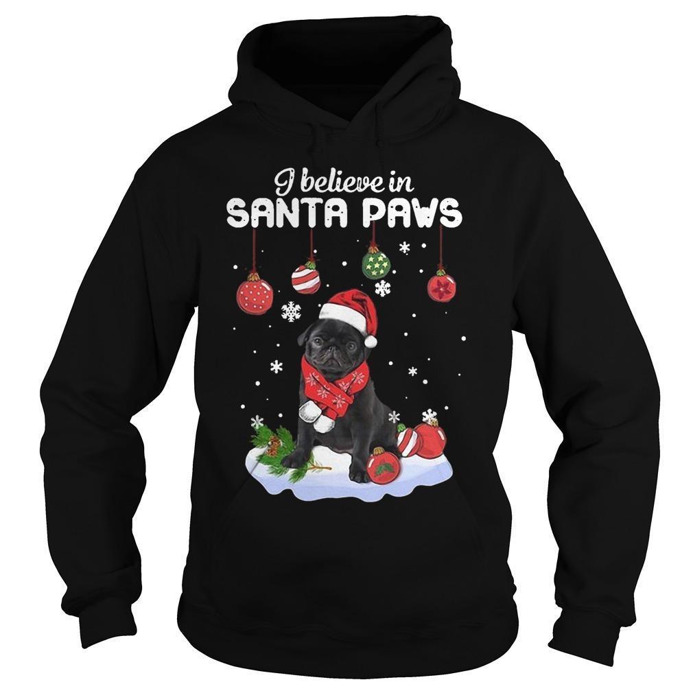 Pug I Believe In Santa Paws Hoodie