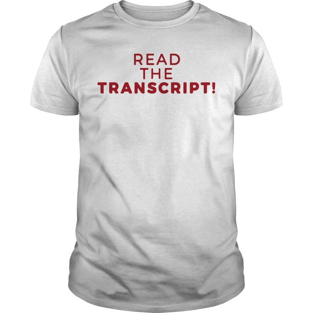 Read The Transcript T Shirt