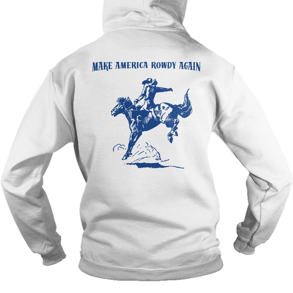 Rowdy Hand Co Make America Rowdy Again Hoodie