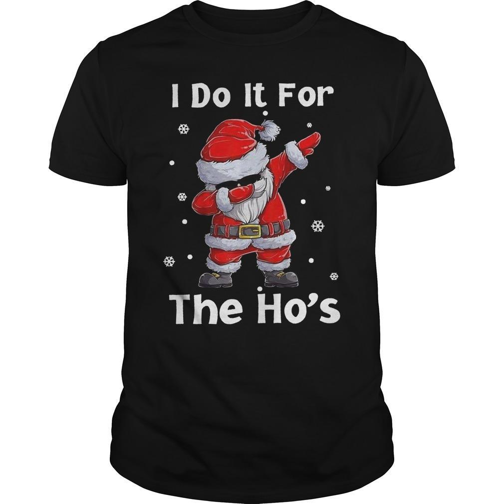 Santa Dabbing I Do It For The Ho's Shirt