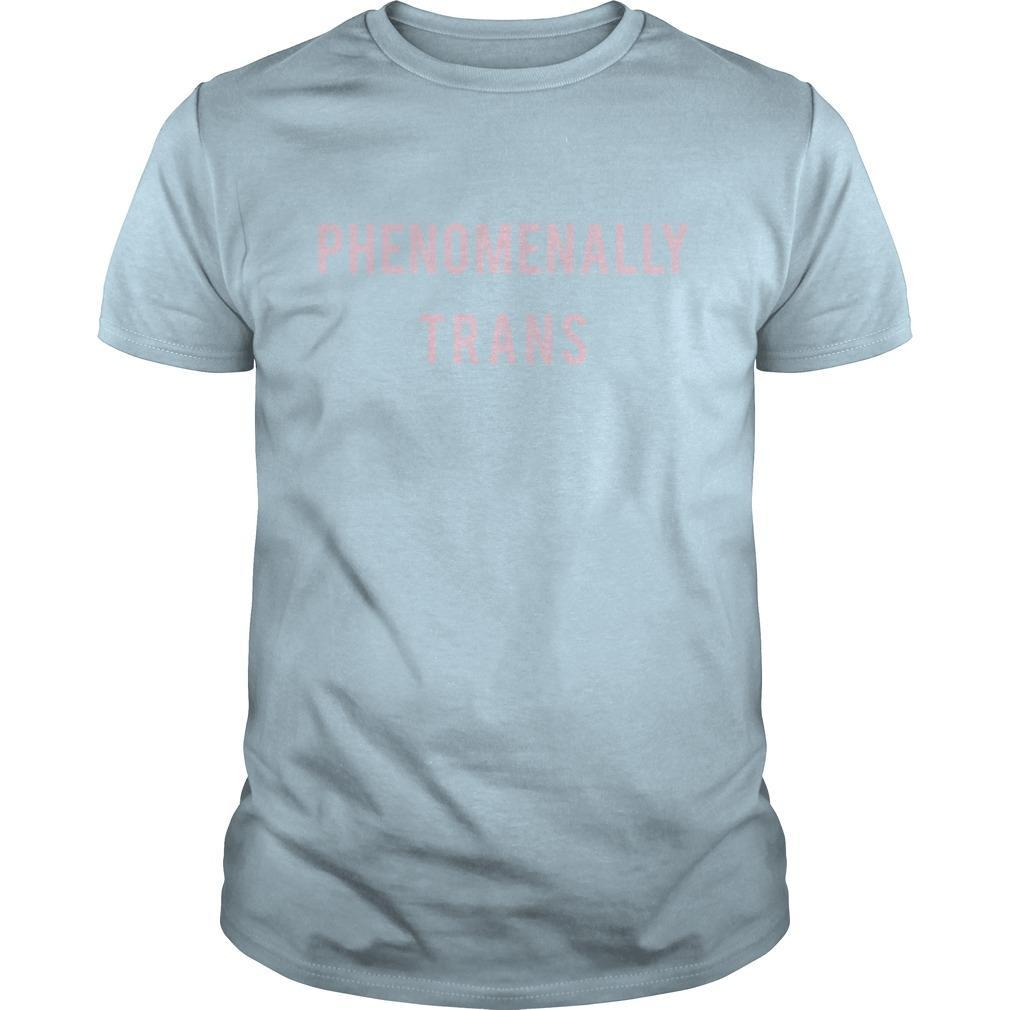Trans Justice Phenomenally Trans Shirt