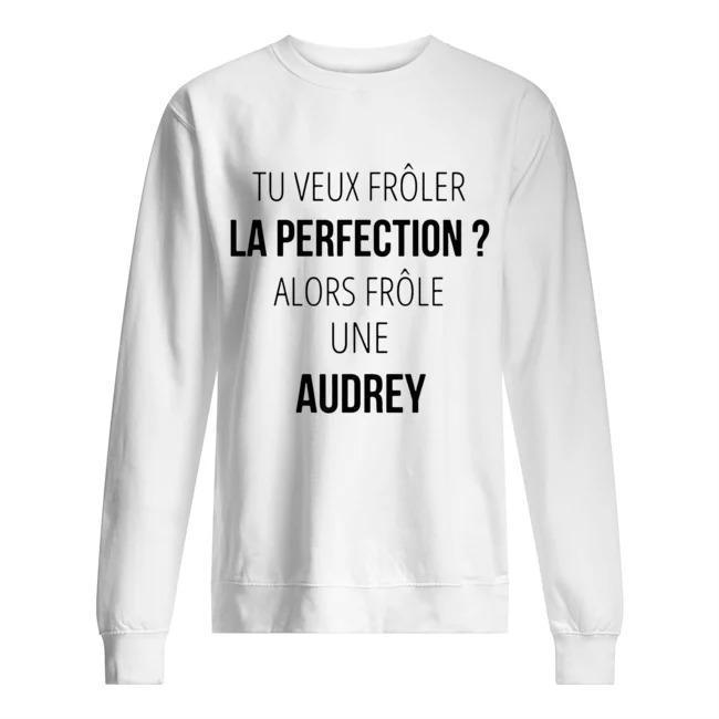 Tu Veux Frôler La Perfection Alors Frôle Une Audrey Sweater