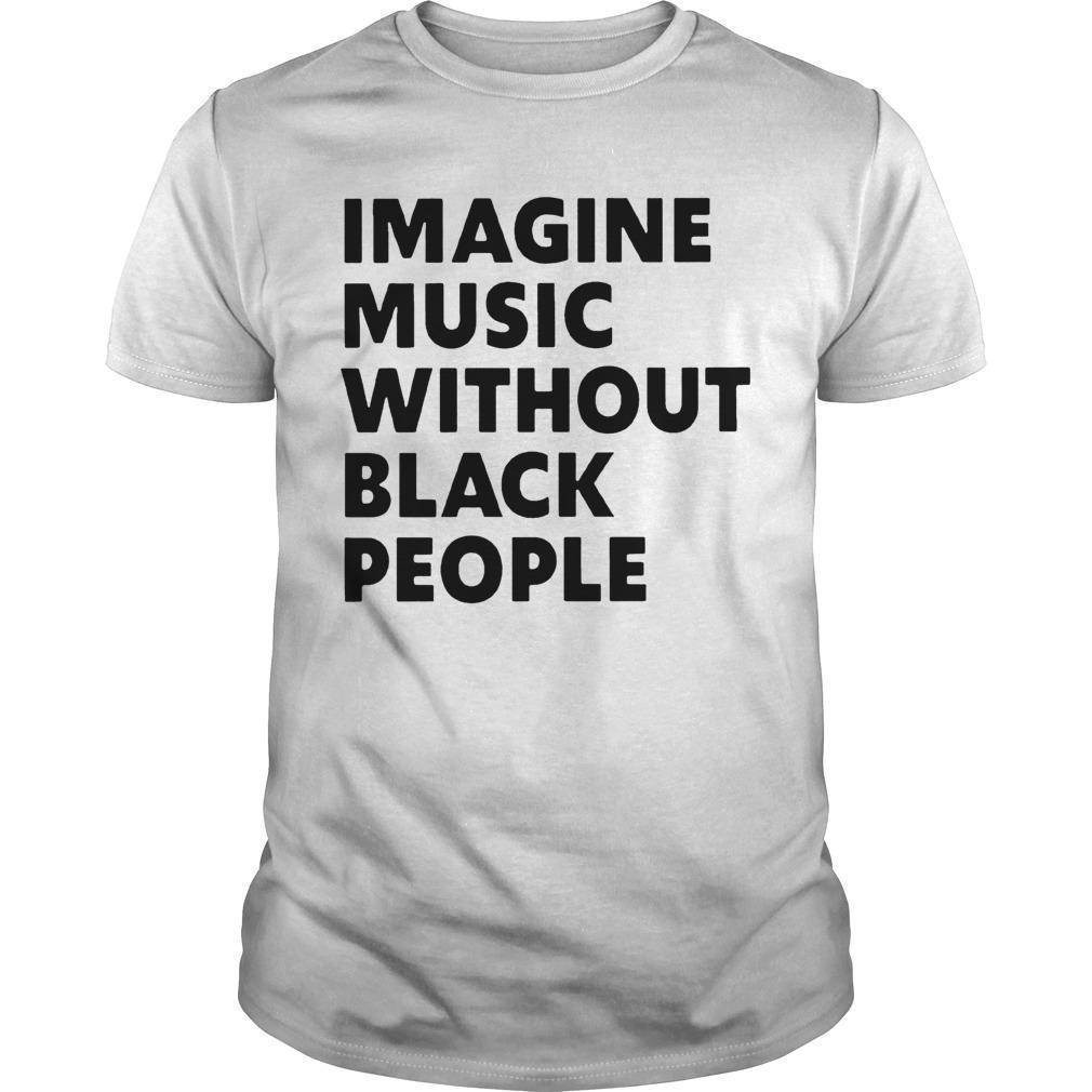African Pride Imagine Music Without Black People Shirt