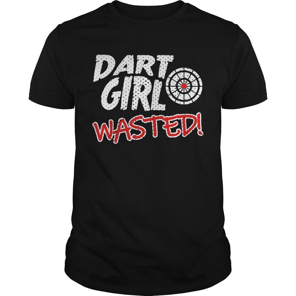 Dart Girl Wasted Shirt