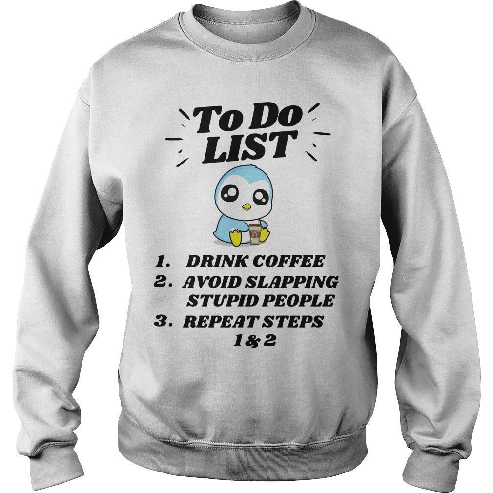 Penguin To Do List Drink Coffee Avoid Slapping Stupid People Repeat Steps Sweater