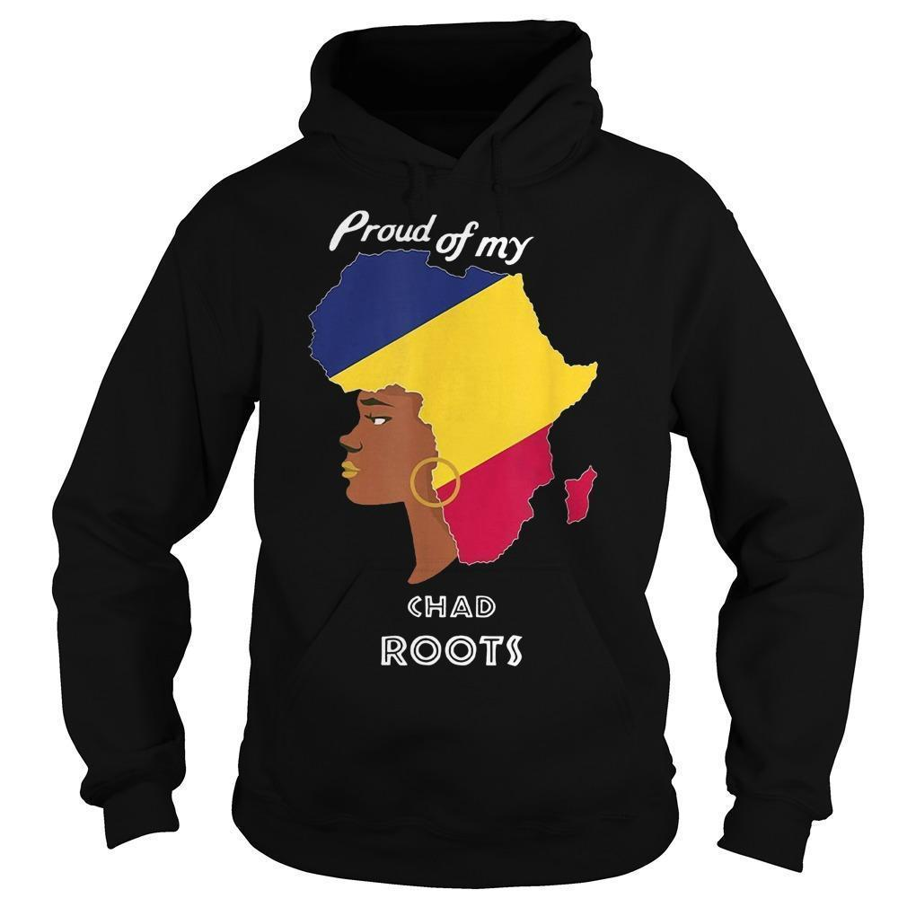 Proud Of My Chad Roots Hoodie