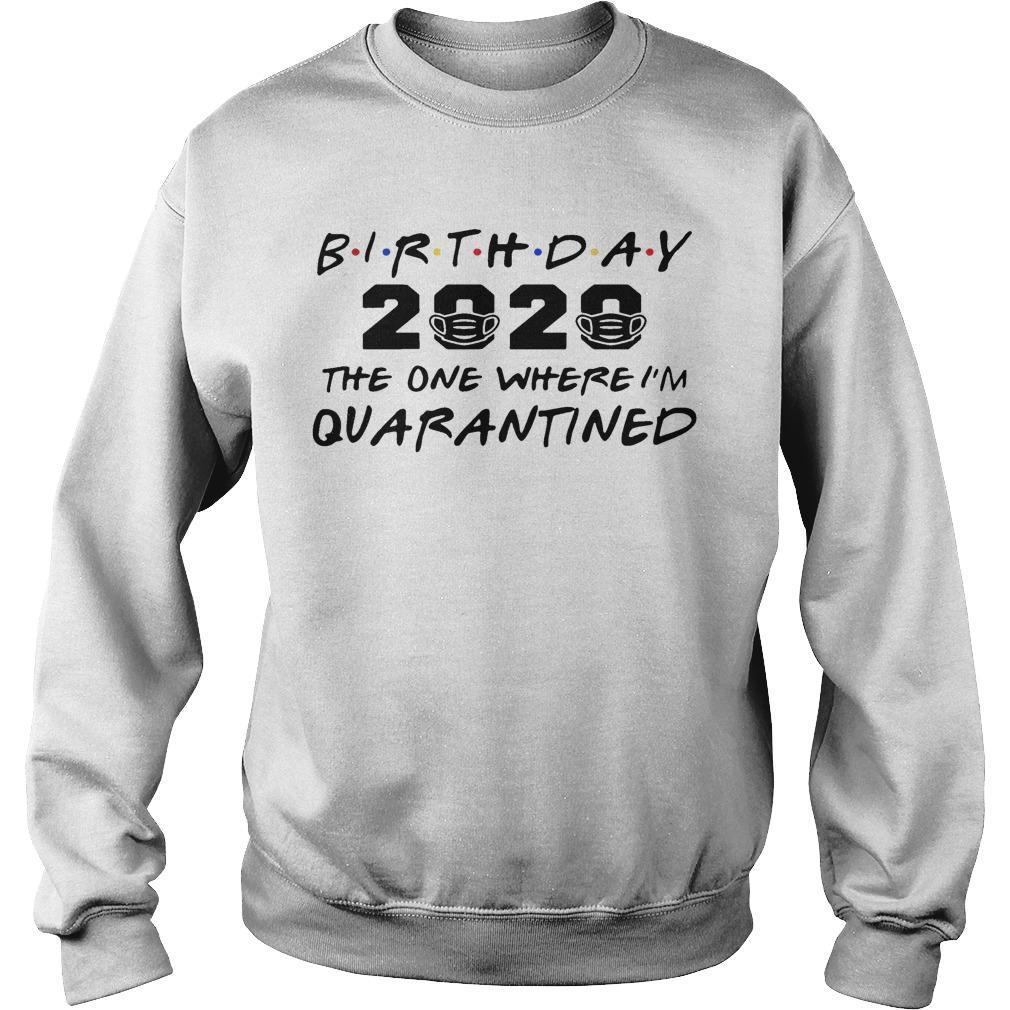 Birthday 2020 The One Where I'm Quarantined Sweater