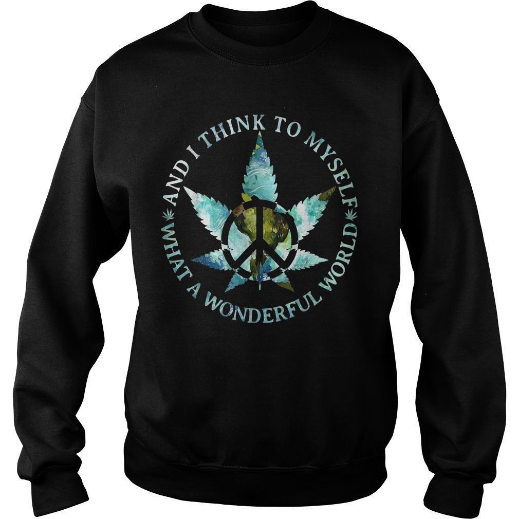 Cannabis And I Think To Myself What A Wonderful World Sweater