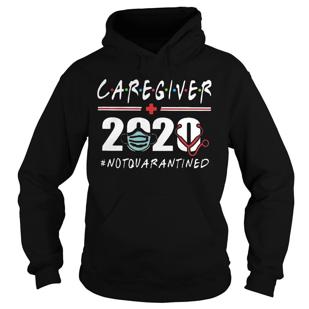 Caregiver 2020 Not Quarantined Hoodie
