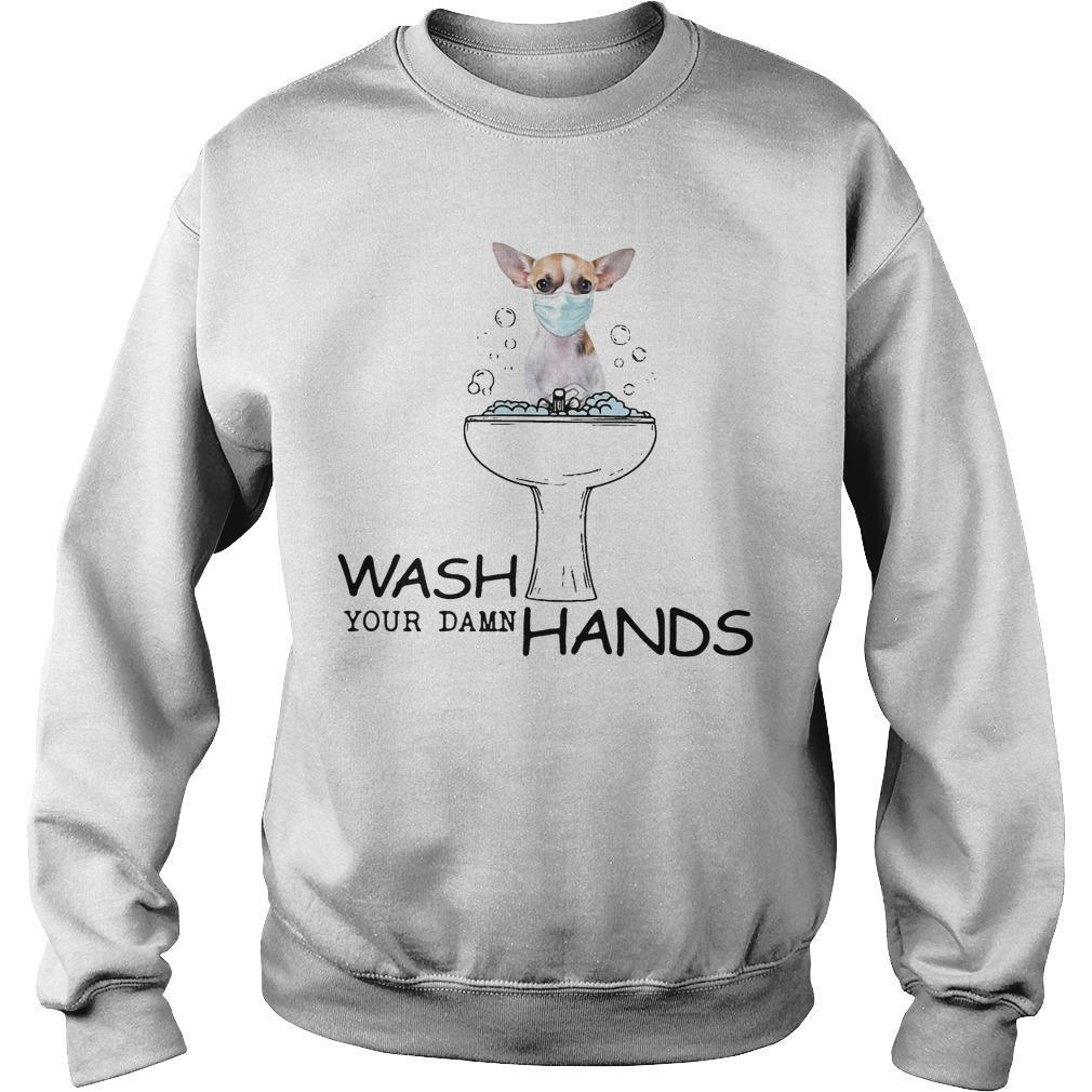 Chihuahua Wash Your Damn Hands Sweater