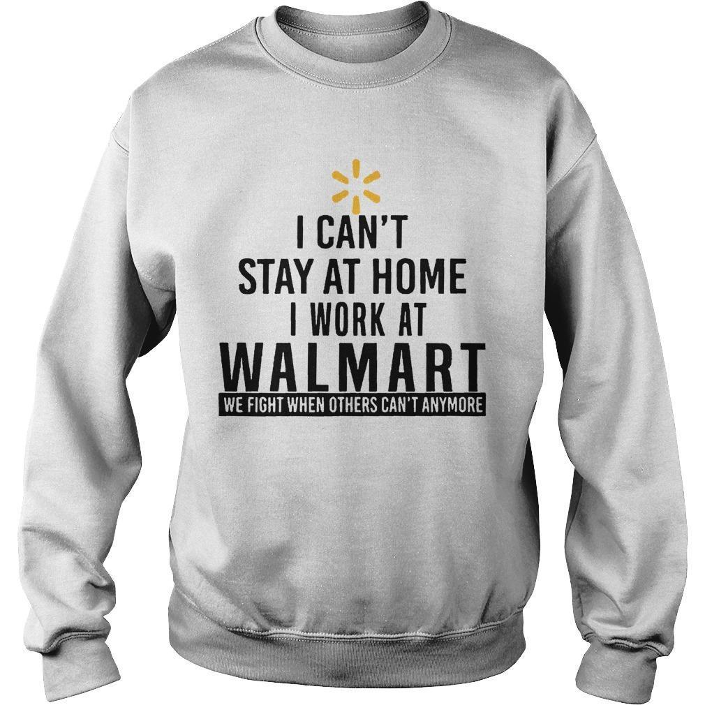 I Can't Stay At Home I Work At Walmart Sweater