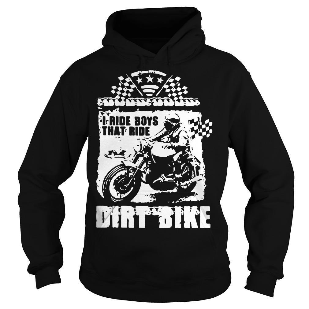I Ride Boys That Ride Dirt Bike Hoodie