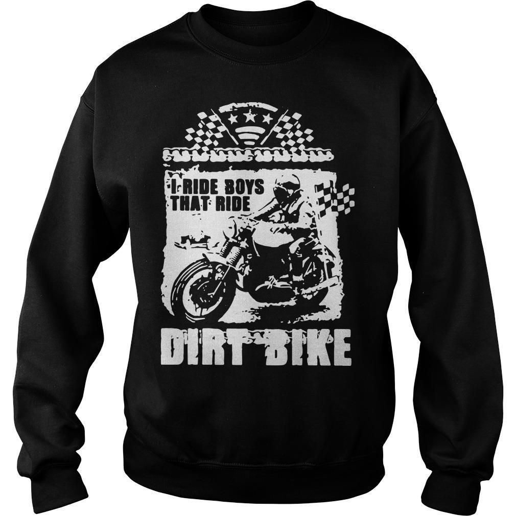 I Ride Boys That Ride Dirt Bike Sweater