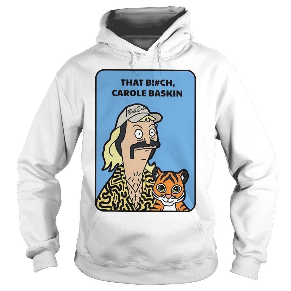 Joe Exotic That Bitch Carole Baskin Hoodie