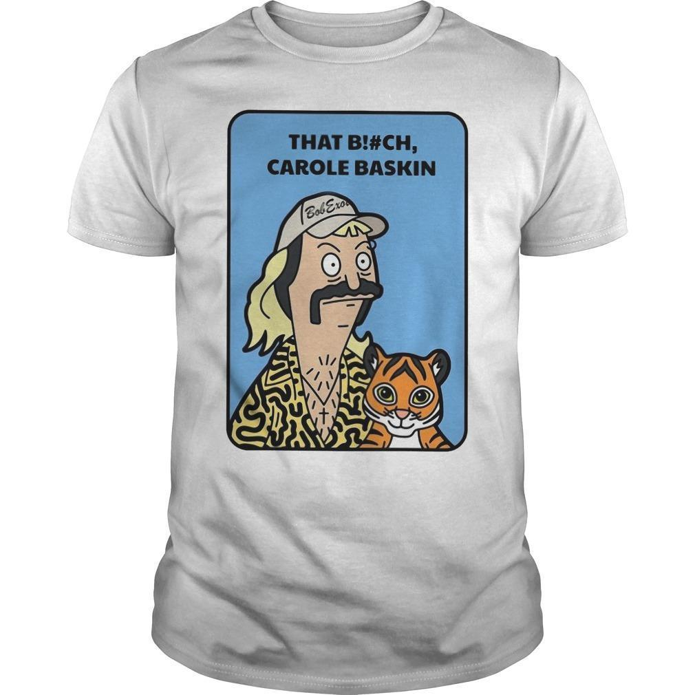 Joe Exotic That Bitch Carole Baskin Shirt