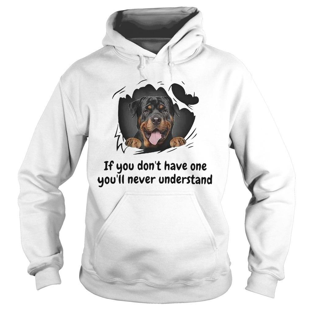 Perros Rottweiler If You Don't Have One You'll Never Understand Hoodie