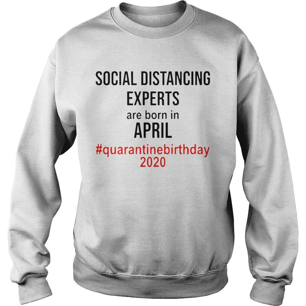 Social Distancing Experts Are Born In April Quarantine Birthday 2020 Sweater