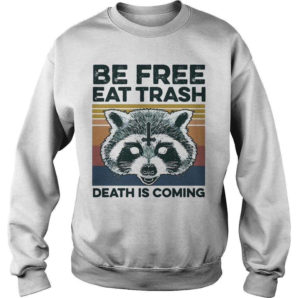 Vintage Raccoon Be Free Eat Trash Death Is Coming Sweater