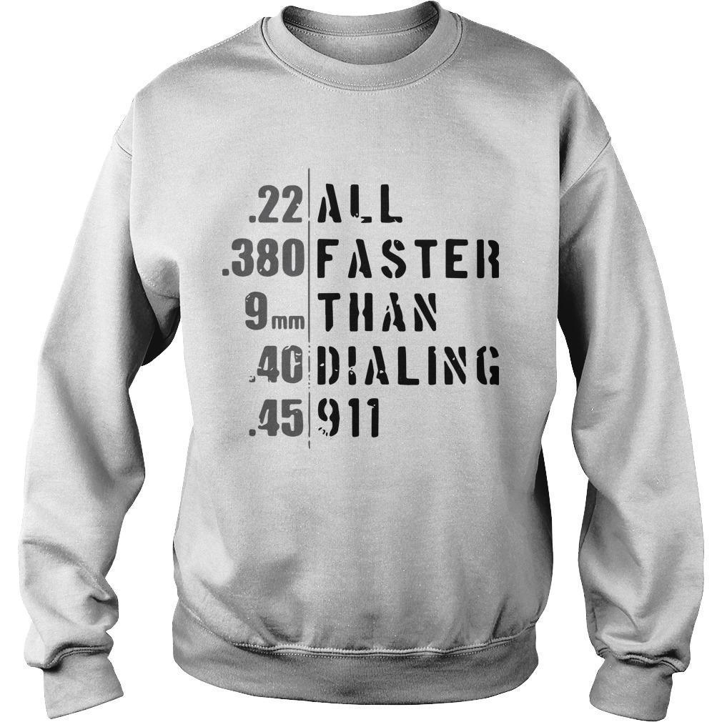 22 All 380 Faster 9 Mm Than 4g Dialing 45 911 Sweater