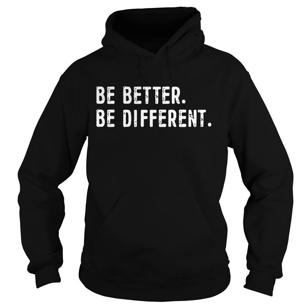 Be Better Be Different Hoodie